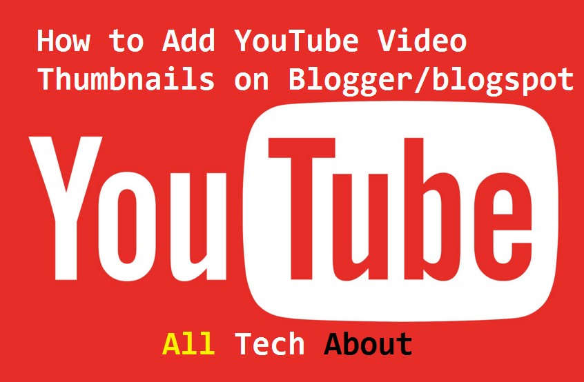 How To Add YouTube Video Thumbnails on Bloggerblogspot