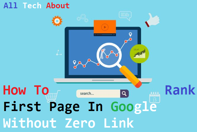 How To Rank First Page In Google Without Zero Link Building